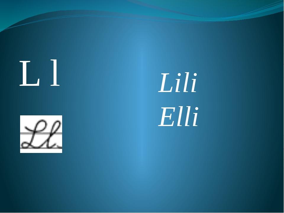 L l Lili Elli