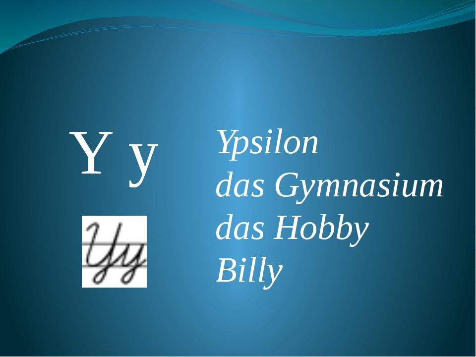 Y y Ypsilon das Gymnasium das Hobby Billy