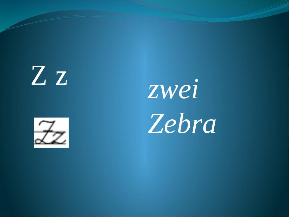 Z z zwei Zebra