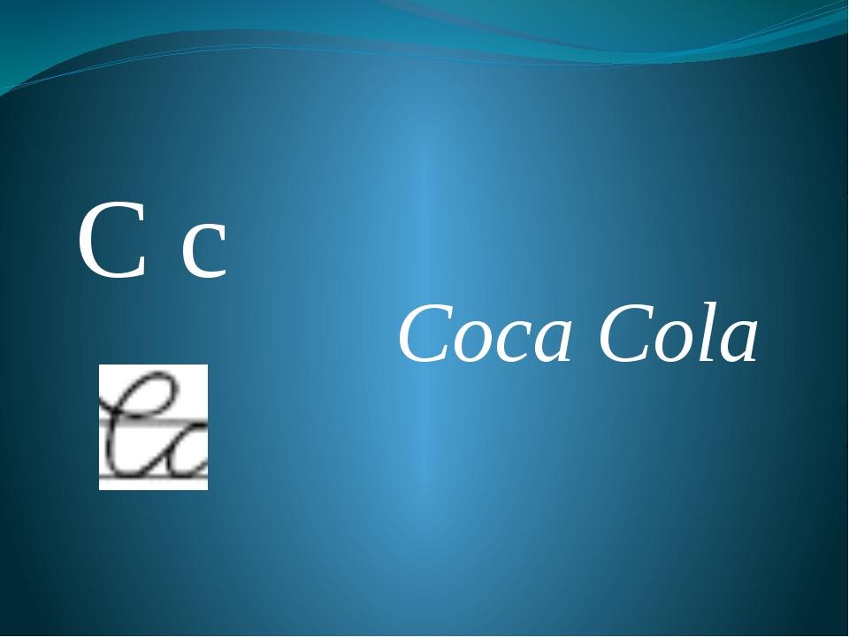 C c Coca Cola