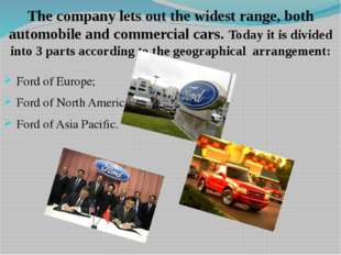The company lets out the widest range, both automobile and commercial cars. T