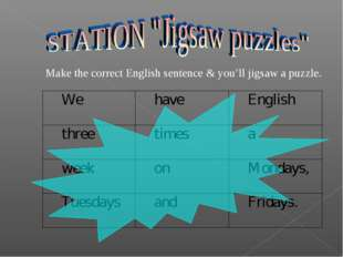 Make the correct English sentence & you'll jigsaw a puzzle.
