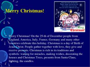 Merry Christmas! Merry Christmas! On the 25-th of December people from Englan