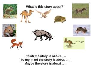 What is this story about? I think the story is about ….. To my mind the story