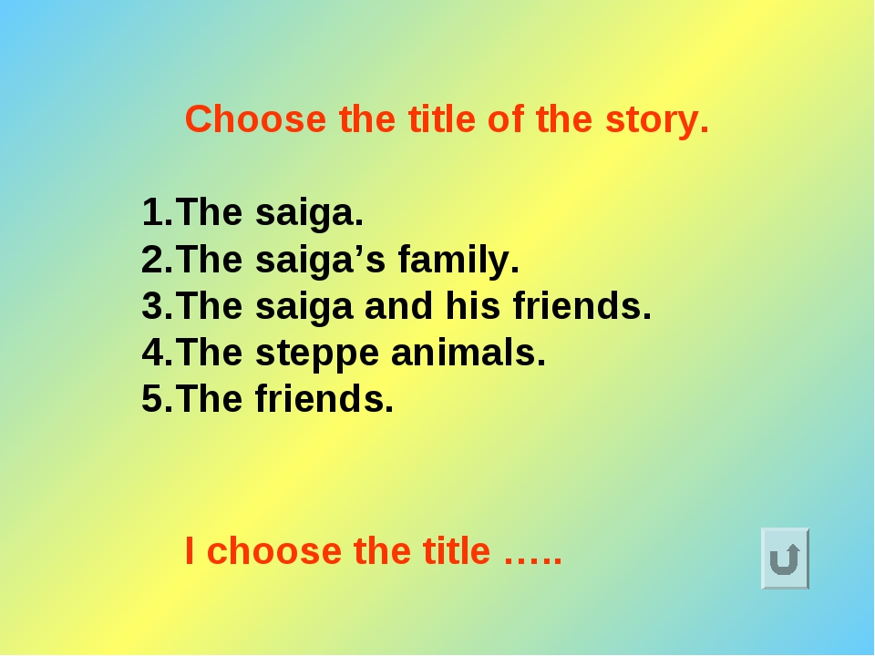 Choose the title of the story. The saiga. The saiga's family. The saiga and h...