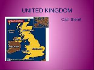 UNITED KINGDOM Call them!