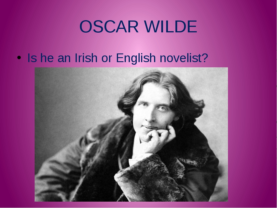 OSCAR WILDE Is he an Irish or English novelist?
