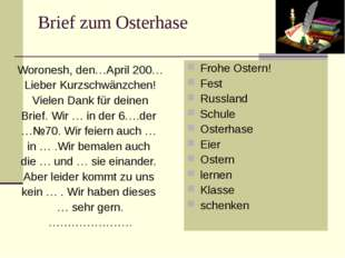 Brief zum Osterhase Woronesh, den…April 200… Lieber Kurzschwänzchen! Vielen D