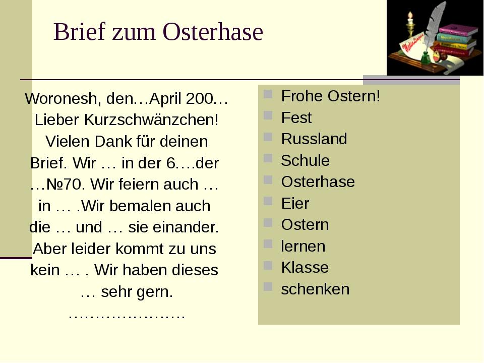 Brief zum Osterhase Woronesh, den…April 200… Lieber Kurzschwänzchen! Vielen D...