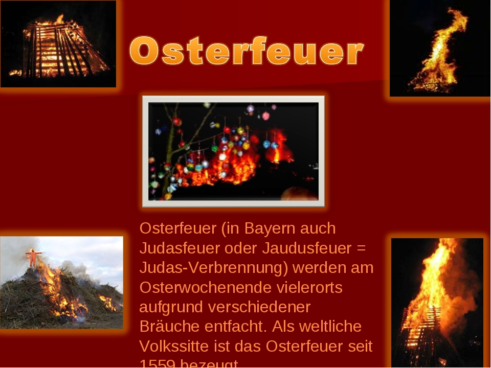 Osterfeuer (in Bayern auch Judasfeuer oder Jaudusfeuer = Judas-Verbrennung) w...