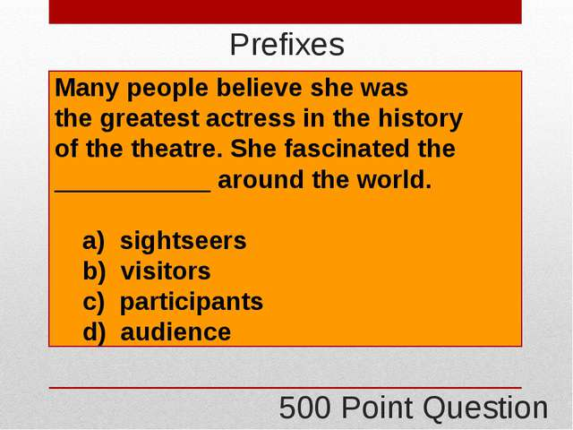 400 Point Question Grammar I didn't see him, when I arrived at the party, he...