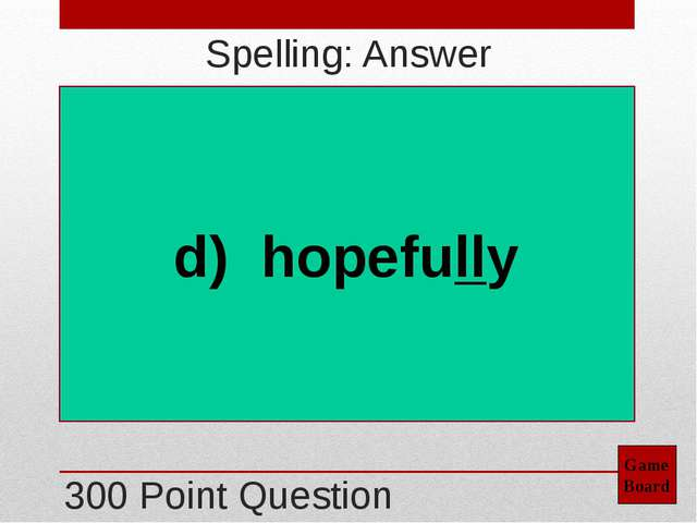 100 Point Question Game Board Grammar: Answer a) a UFO