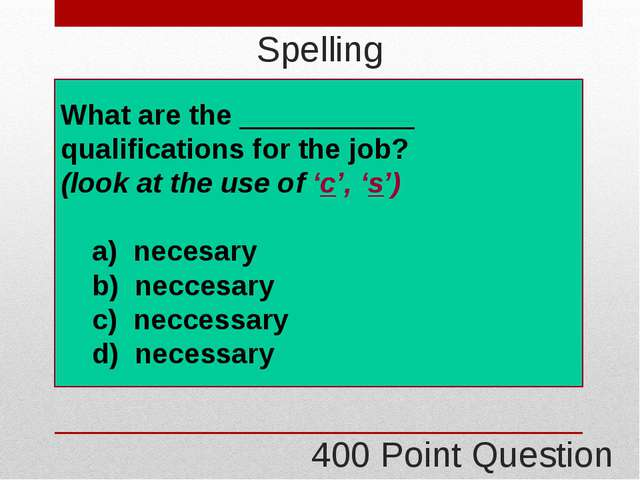 200 Point Question Game Board Grammar: Answer d) the worst