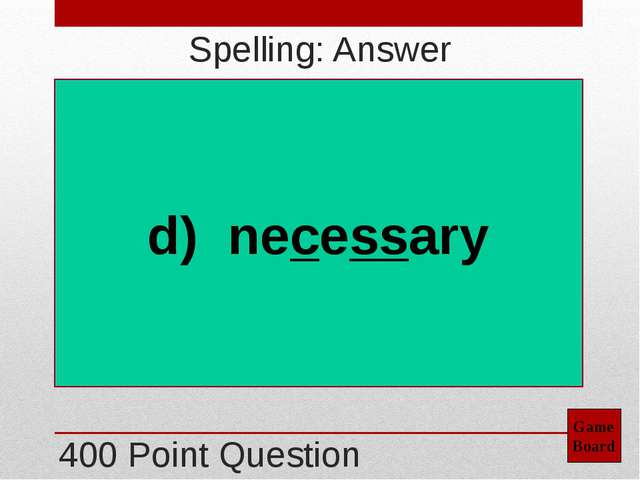 300 Point Question Game Board Grammar: Answer a) fewer