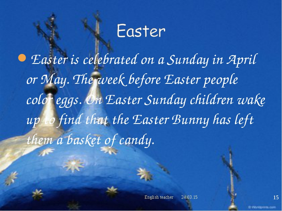 Easter is celebrated on a Sunday in April or May. The week before Easter peop...