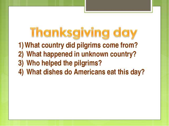 What country did pilgrims come from? What happened in unknown country? Who he...