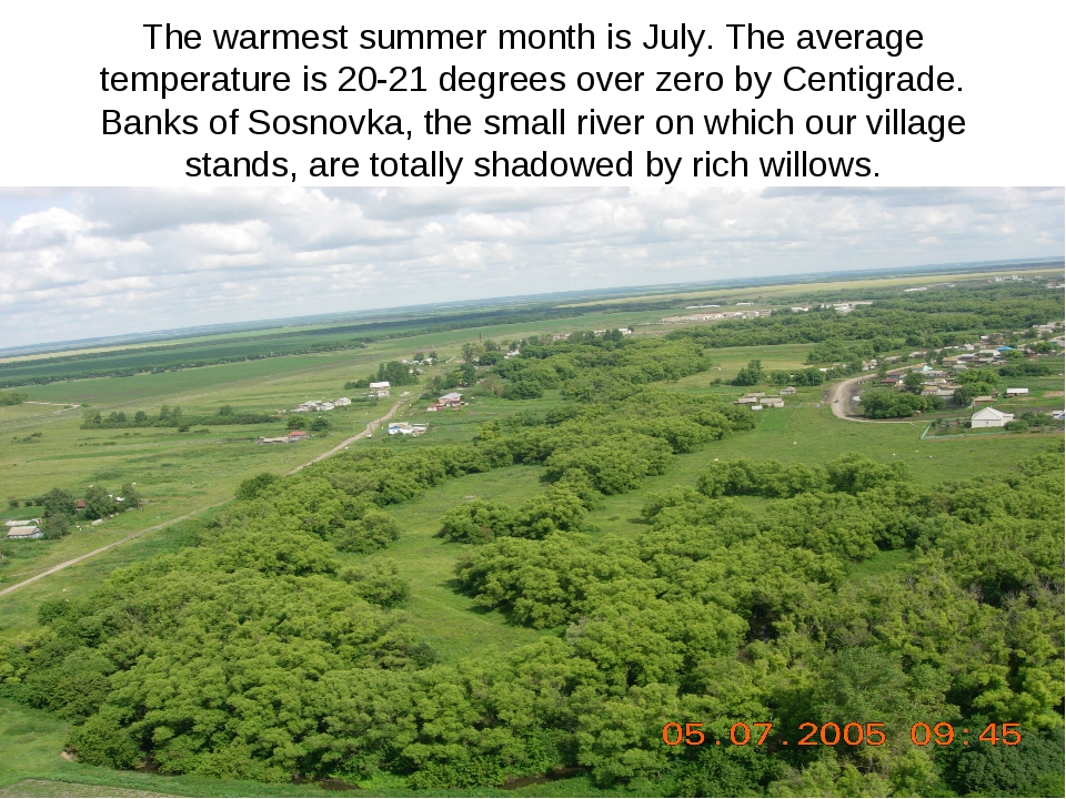 The warmest summer month is July. The average temperature is 20-21 degrees ov...