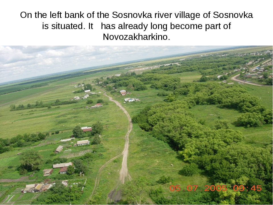 On the left bank of the Sosnovka river village of Sosnovka is situated. It ha...