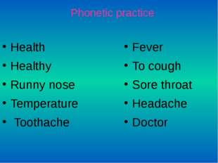 Health Healthy Runny nose Temperature Toothache Fever To cough Sore throat He