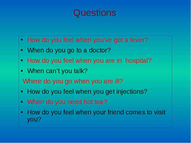 How do you feel when you've got a fever? When do you go to a doctor? How do y...