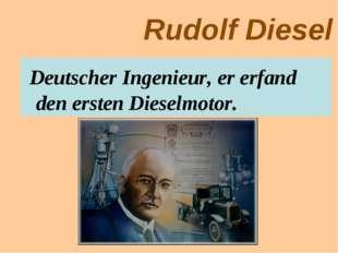 Rudolf Diesel Deutscher Ingenieur, er erfand den ersten Dieselmotor.