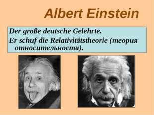 Albert Einstein Der große deutsche Gelehrte. Er schuf die Relativitätstheorie