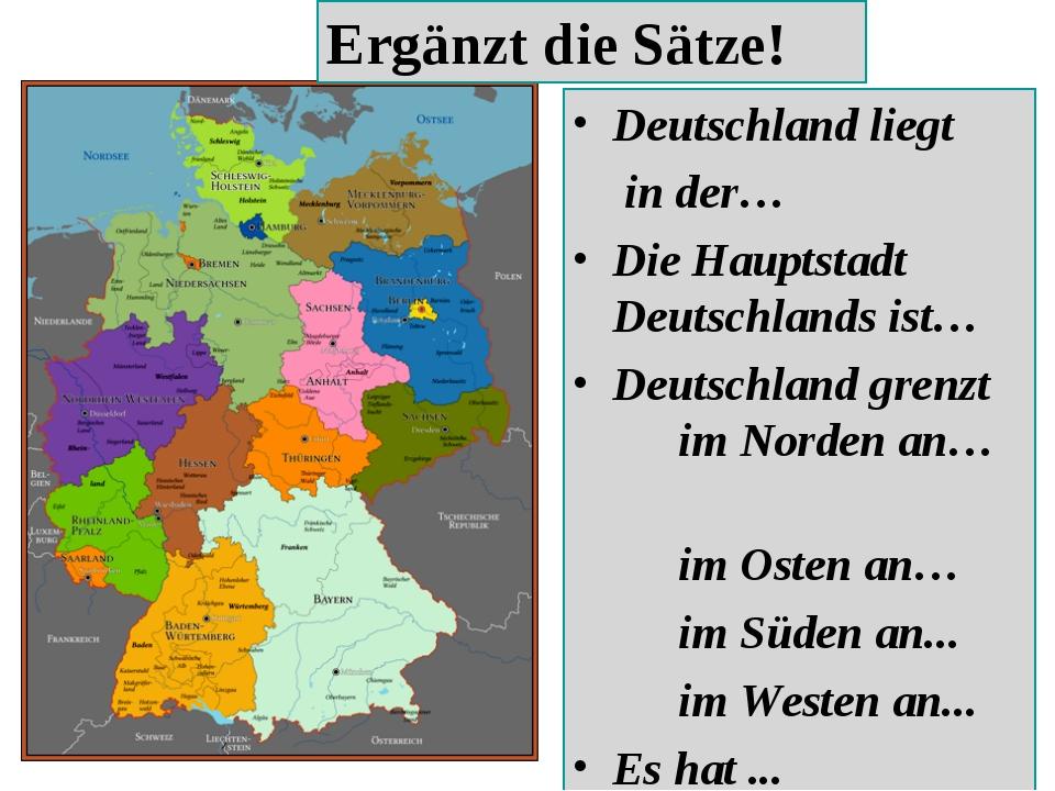 Deutschland liegt  in der… Die Hauptstadt Deutschlands ist… Deutschland gren...