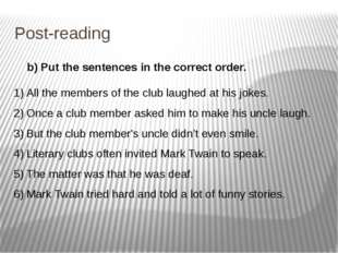 Post-reading b) Put the sentences in the correct order. All the members of th