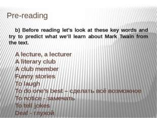Pre-reading b) Before reading let's look at these key words and try to predic