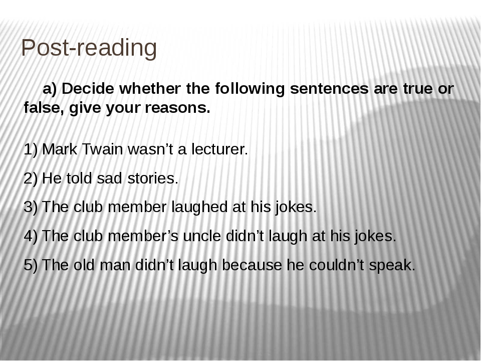 Post-reading a) Decide whether the following sentences are true or false, giv...