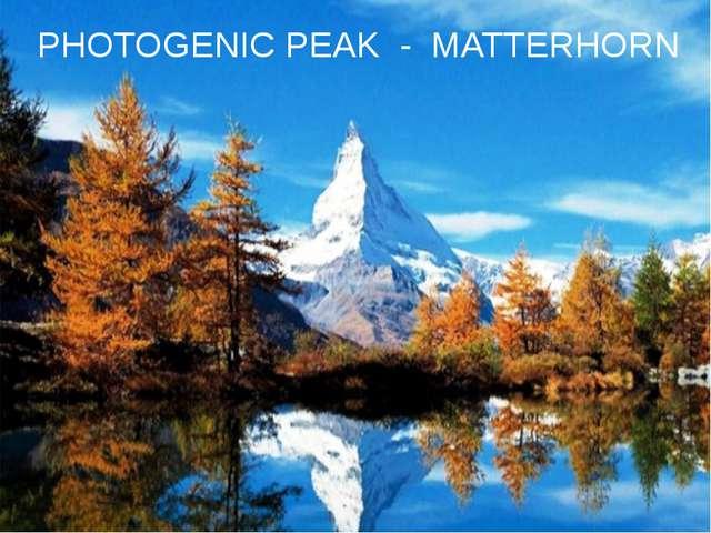 PHOTOGENIC PEAK - MATTERHORN