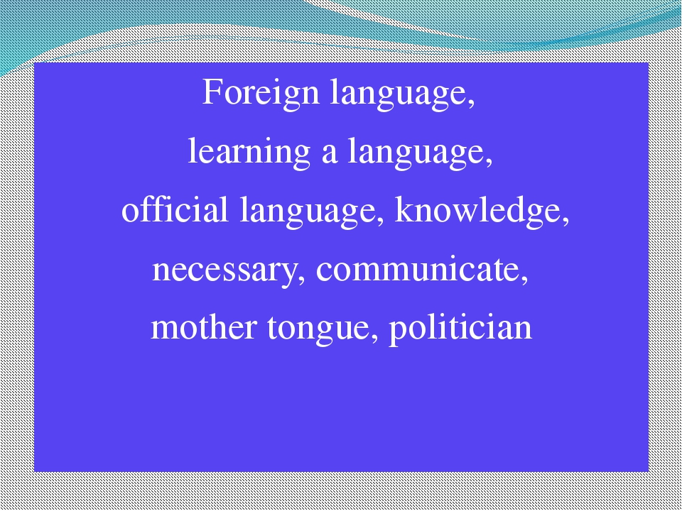 Foreign language, learning a language, official language, knowledge, necessa...