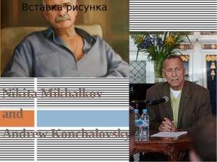 Nikita Mikhalkov and Andrew Konchalovsky