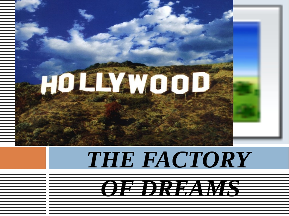 THE FACTORY OF DREAMS