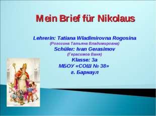 Mein Brief für Nikolaus Lehrerin: Tatiana Wladimirovna Rogosina (Рогозина Тат