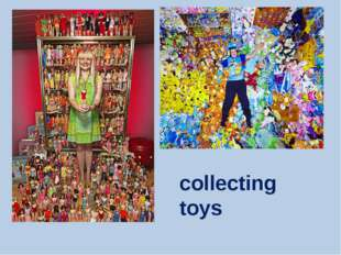 collecting toys