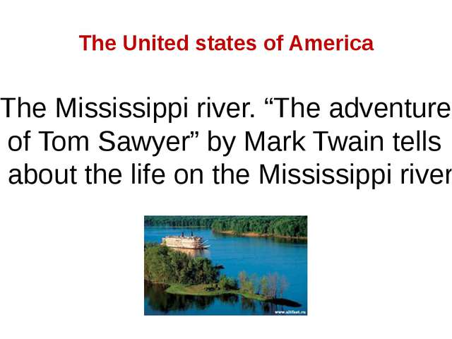 "The United states of America The Mississippi river. ""The adventures of Tom Sa..."