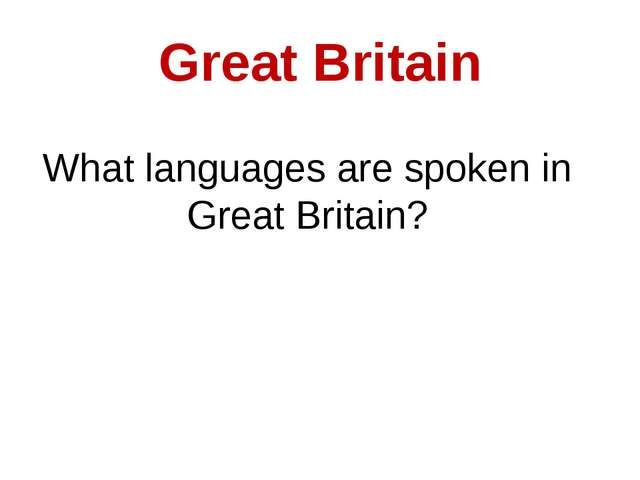 Great Britain What languages are spoken in Great Britain?