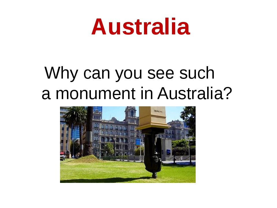 Australia Why can you see such a monument in Australia?