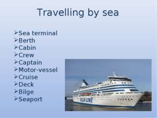 Travelling by sea Sea terminal Berth Cabin Crew Captain Motor-vessel Cruise D