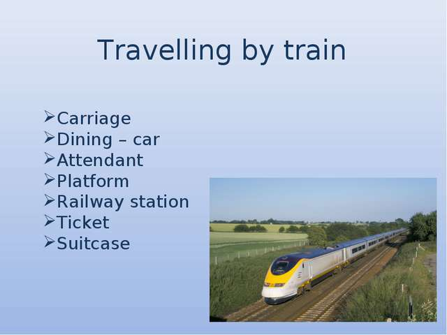 Travelling by train Carriage Dining – car Attendant Platform Railway station...
