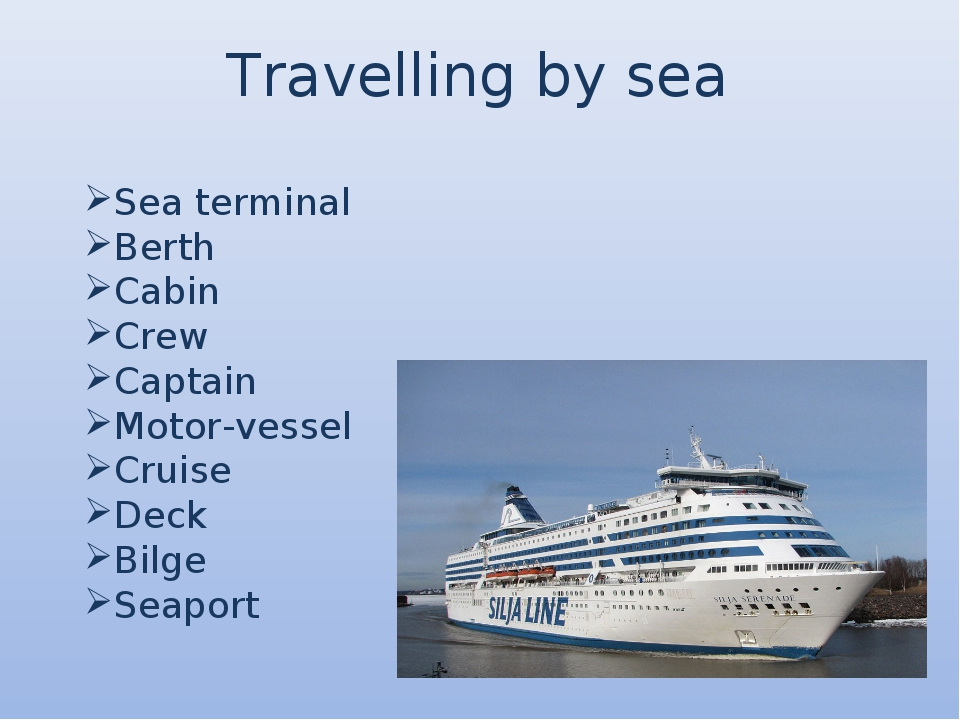 Travelling by sea Sea terminal Berth Cabin Crew Captain Motor-vessel Cruise D...