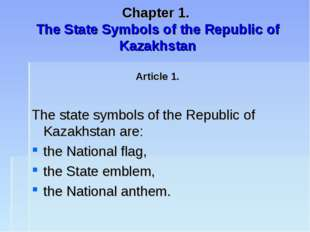Chapter 1. The State Symbols of the Republic of Kazakhstan Article 1. The st