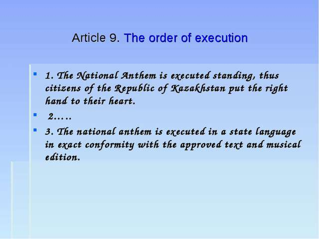 Article 9. The order of execution 1. The National Anthem is executed standing...