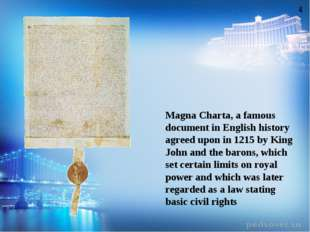 Magna Charta, a famous document in English history agreed upon in 1215 by Kin