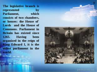 The legislative branch is represented by Parliament, which consists of two ch