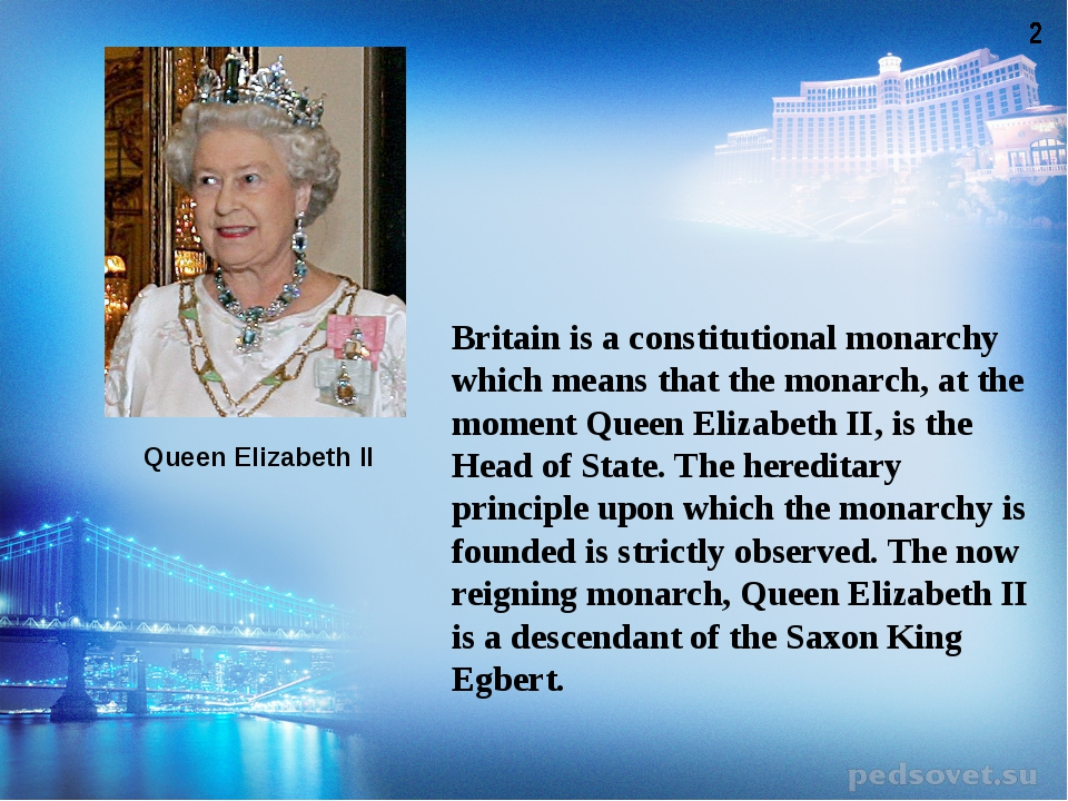 Britain is a constitutional monarchy which means that the monarch, at the mom...