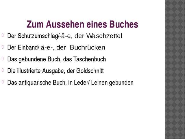 Zum Aussehen eines Buches Der Schutzumschlag/-ä-e, der Waschzettel Der Einban...