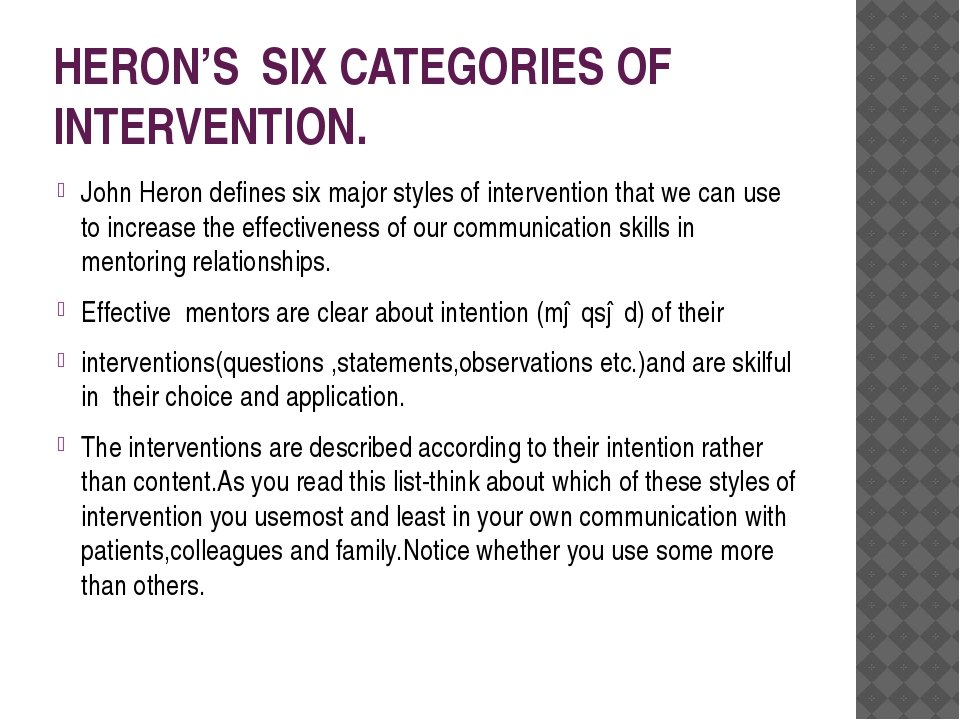HERON'S SIX CATEGORIES OF INTERVENTION. John Heron defines six major styles o...