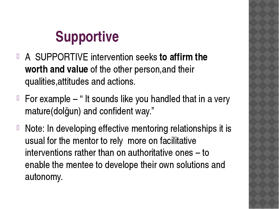 Supportive A SUPPORTIVE intervention seeks to affirm the worth and value of...